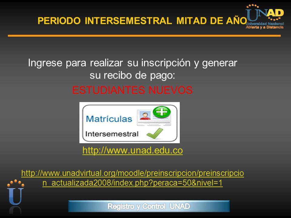PROGRAMA FORMACIÓN DE FORMADORES PERIODO INTERSEMESTRAL MITAD DE AÑO Ingrese para realizar su inscripción y generar su recibo de pago: ESTUDIANTES NUE