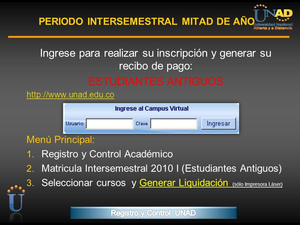 PROGRAMA FORMACIÓN DE FORMADORES PERIODO INTERSEMESTRAL MITAD DE AÑO Ingrese para realizar su inscripción y generar su recibo de pago: ESTUDIANTES ANT