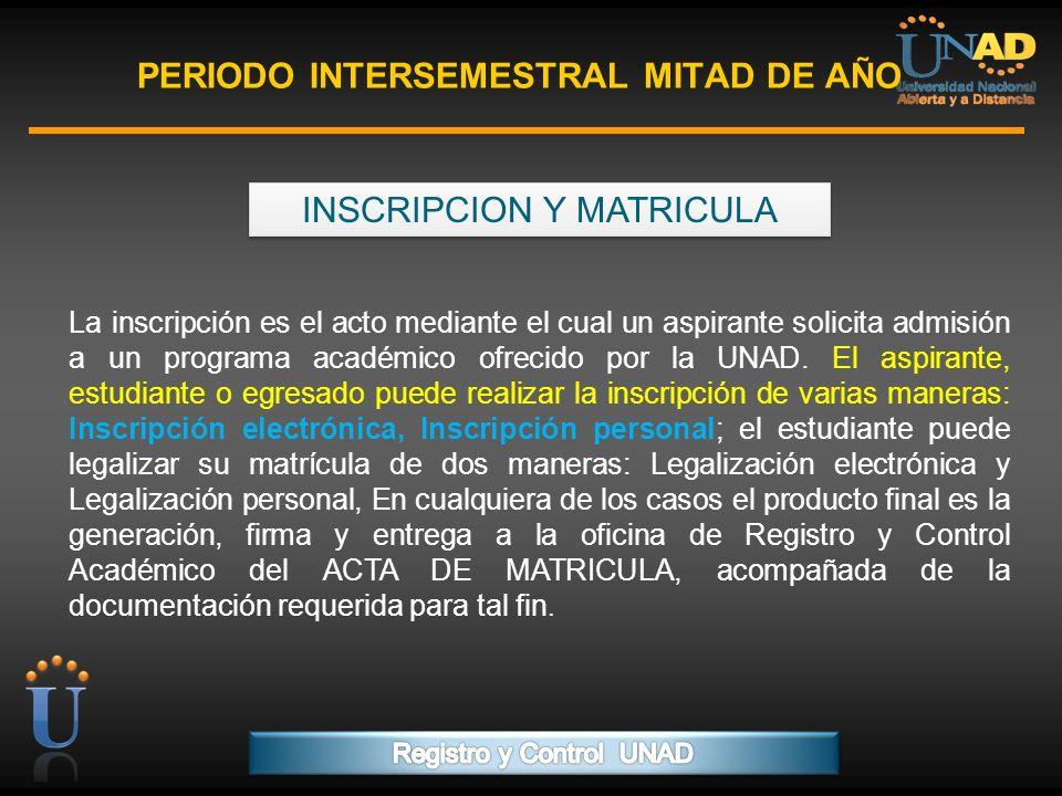 PROGRAMA FORMACIÓN DE FORMADORES PERIODO INTERSEMESTRAL MITAD DE AÑO INSCRIPCION Y MATRICULA La inscripción es el acto mediante el cual un aspirante s