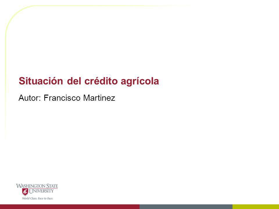Situación del crédito agrícola Autor: Francisco Martinez