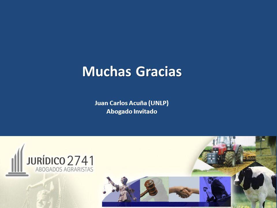 Muchas Gracias Juan Carlos Acuña (UNLP) Abogado Invitado