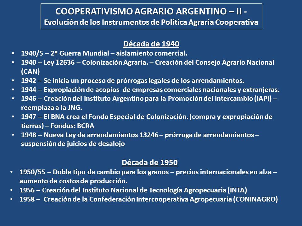 COOPERATIVISMO AGRARIO ARGENTINO – II - Evolución de los Instrumentos de Política Agraria Cooperativa Década de 1950 1950/55 – Doble tipo de cambio pa