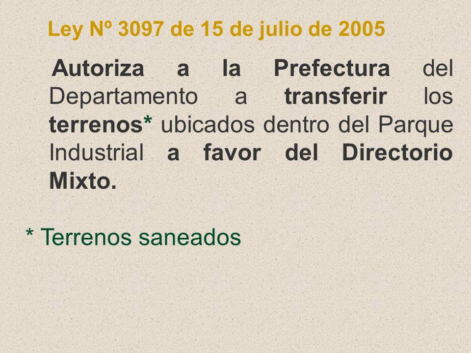 Ley Nº 3097 de 15 de julio de 2005 Autoriza a la Prefectura del Departamento a transferir los terrenos* ubicados dentro del Parque Industrial a favor