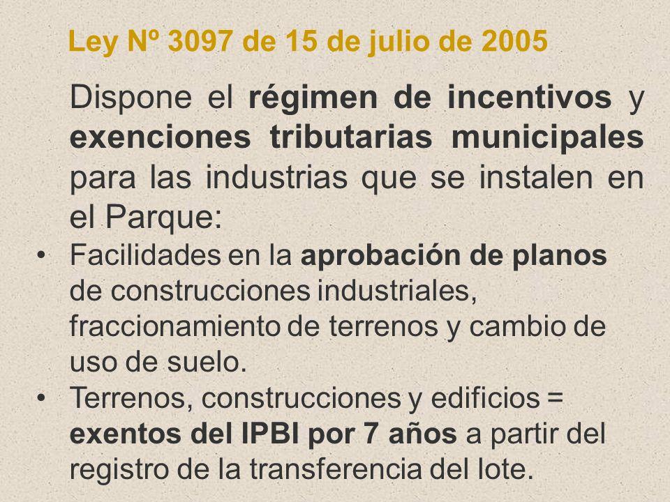 Ley Nº 3097 de 15 de julio de 2005 Dispone el régimen de incentivos y exenciones tributarias municipales para las industrias que se instalen en el Par