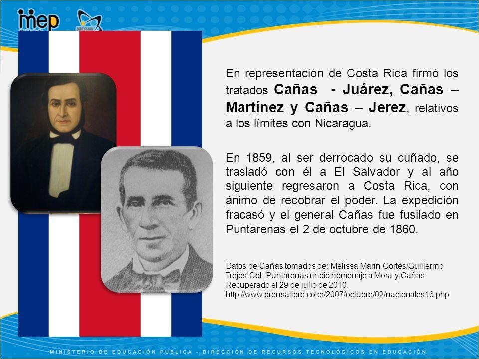 En representación de Costa Rica firmó los tratados Cañas - Juárez, Cañas – Martínez y Cañas – Jerez, relativos a los límites con Nicaragua.