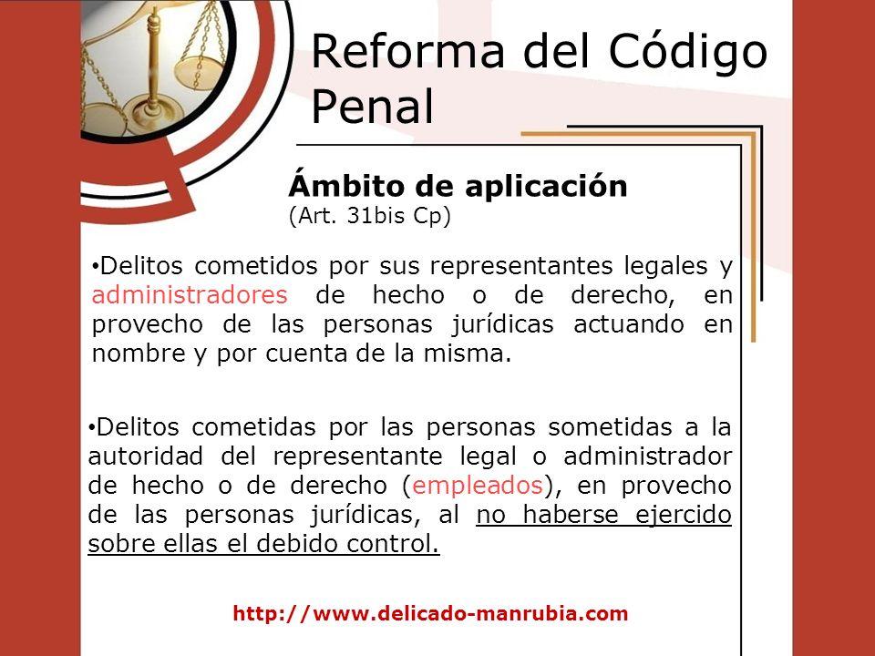 Reforma del Código Penal http://www.delicado-manrubia.com Delitos cometidos por sus representantes legales y administradores de hecho o de derecho, en
