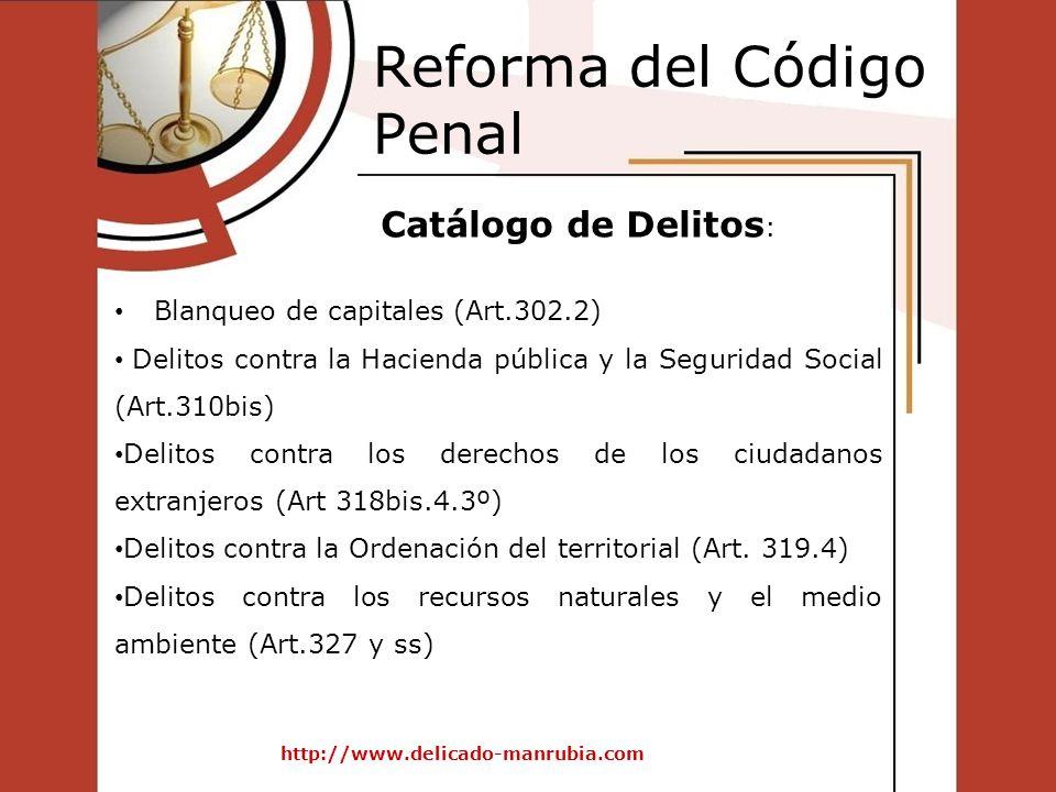 Reforma del Código Penal http://www.delicado-manrubia.com Blanqueo de capitales (Art.302.2) Delitos contra la Hacienda pública y la Seguridad Social (
