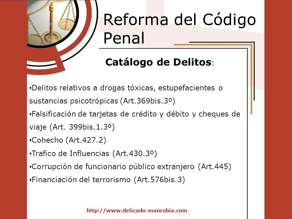 Reforma del Código Penal Delitos relativos a drogas tóxicas, estupefacientes o sustancias psicotrópicas (Art.369bis.3º) Falsificación de tarjetas de c
