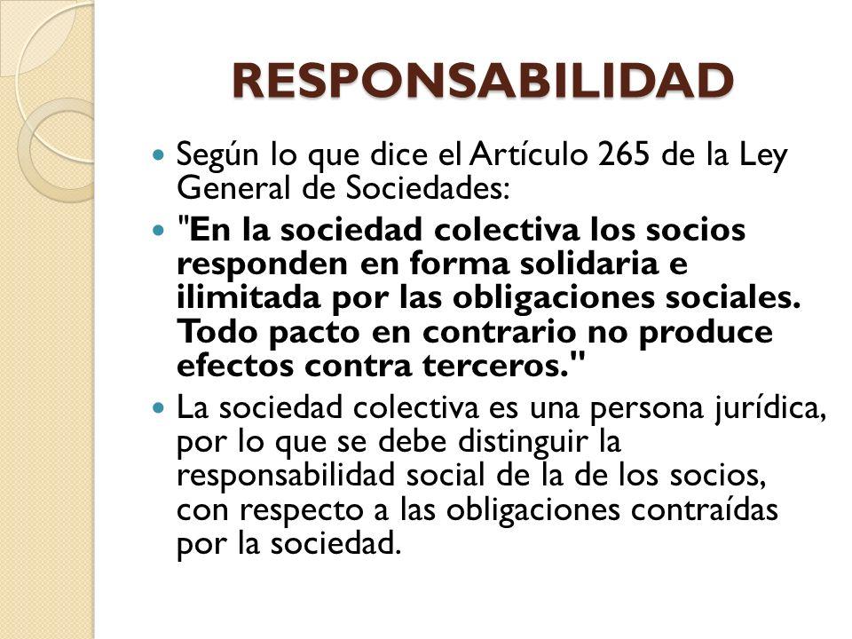 RESPONSABILIDAD Según lo que dice el Artículo 265 de la Ley General de Sociedades: