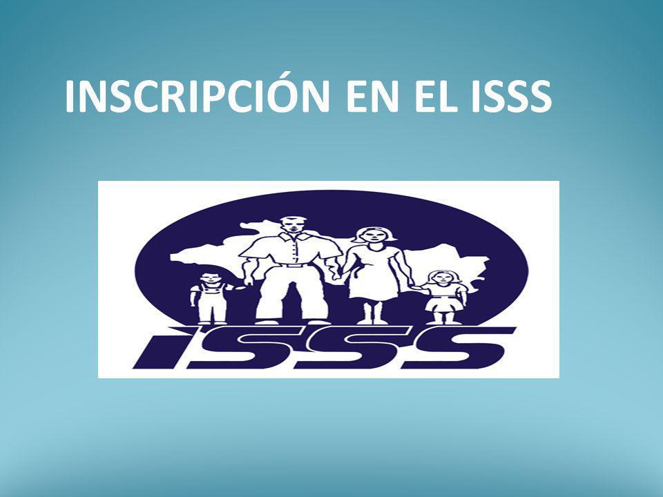 INSCRIPCIÓN EN EL ISSS