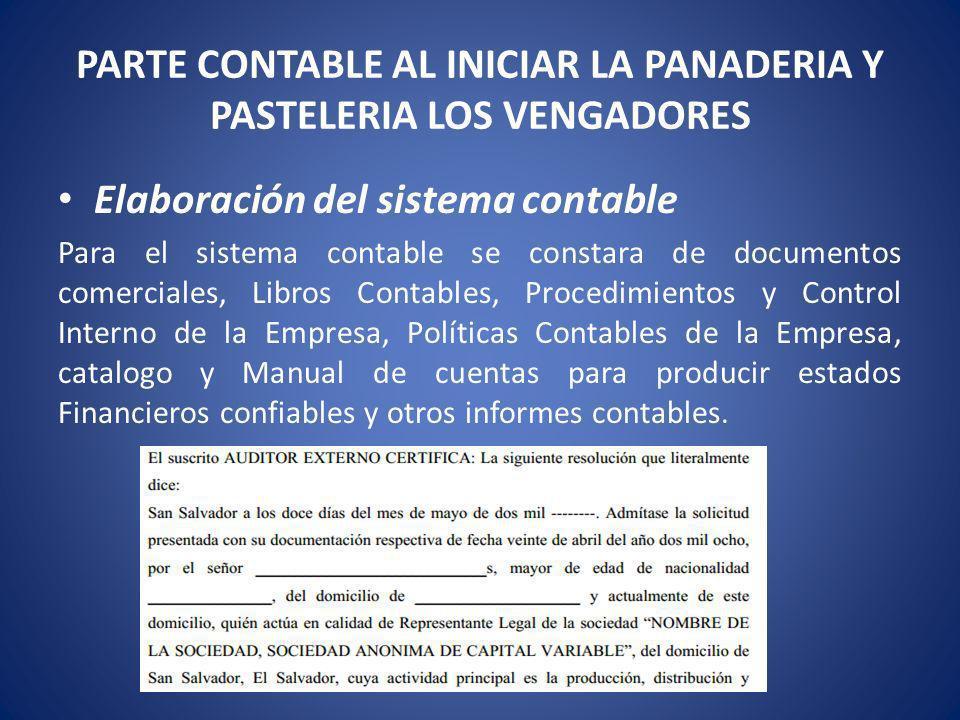PARTE CONTABLE AL INICIAR LA PANADERIA Y PASTELERIA LOS VENGADORES Elaboración del sistema contable Para el sistema contable se constara de documentos