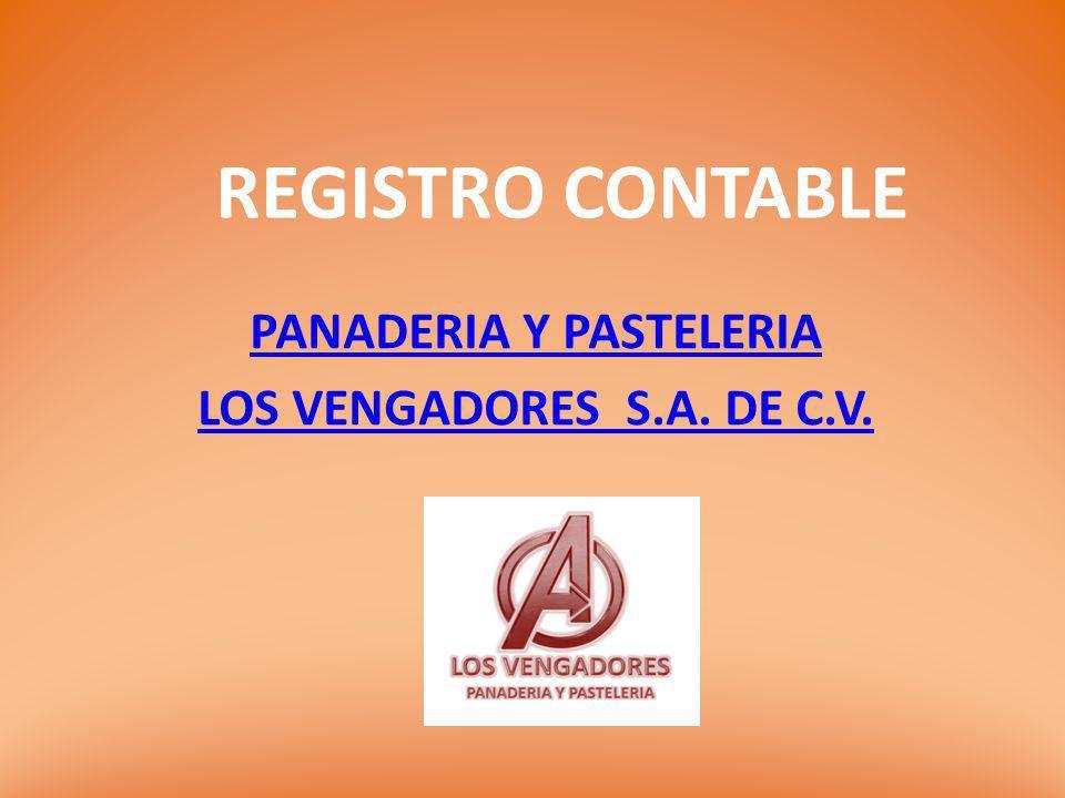 REGISTRO CONTABLE PANADERIA Y PASTELERIA LOS VENGADORES S.A. DE C.V.