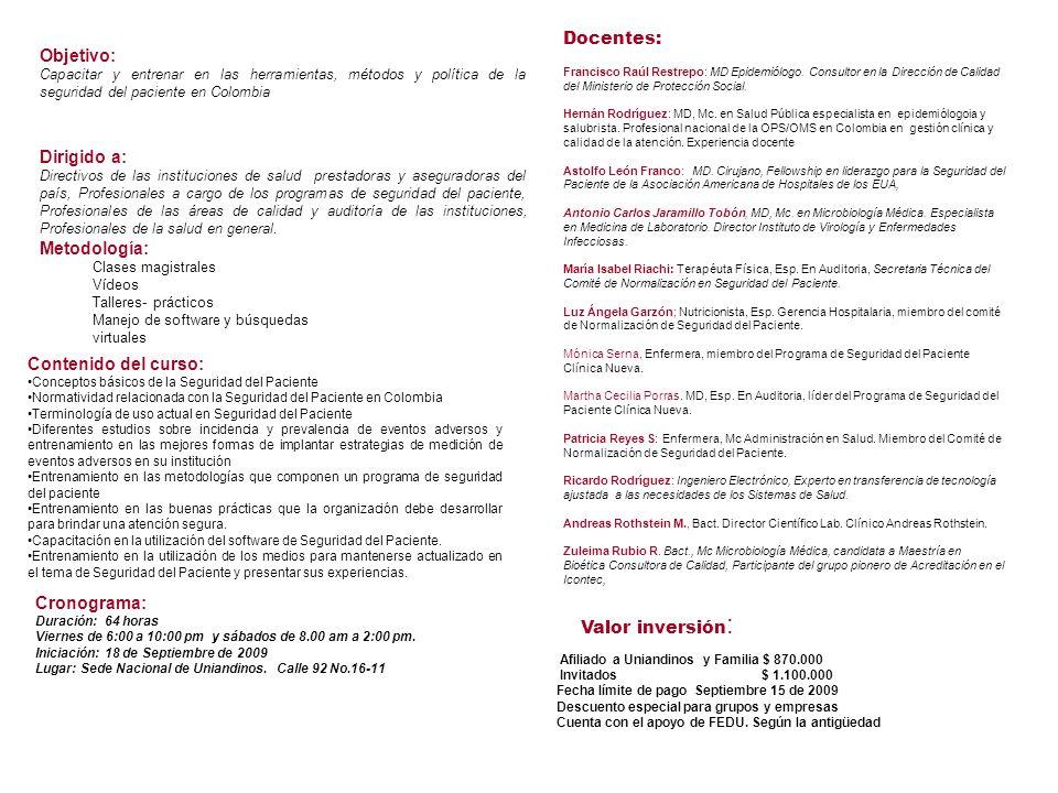 Objetivo: Capacitar y entrenar en las herramientas, métodos y política de la seguridad del paciente en Colombia Dirigido a: Directivos de las instituc