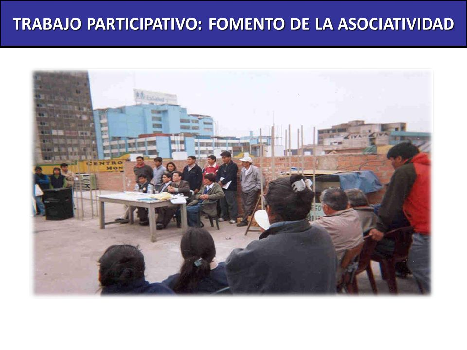 TRABAJO PARTICIPATIVO: FOMENTO DE LA ASOCIATIVIDAD