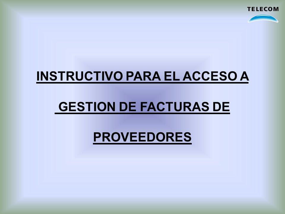 INSTRUCTIVO PARA EL ACCESO A GESTION DE FACTURAS DE PROVEEDORES