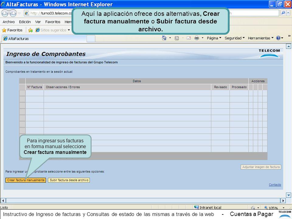 Aquí la aplicación ofrece dos alternativas, Crear factura manualmente o Subir factura desde archivo. Para ingresar sus facturas en forma manual selecc