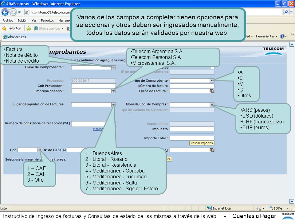 Varios de los campos a completar tienen opciones para seleccionar y otros deben ser ingresados manualmente; todos los datos serán validados por nuestr