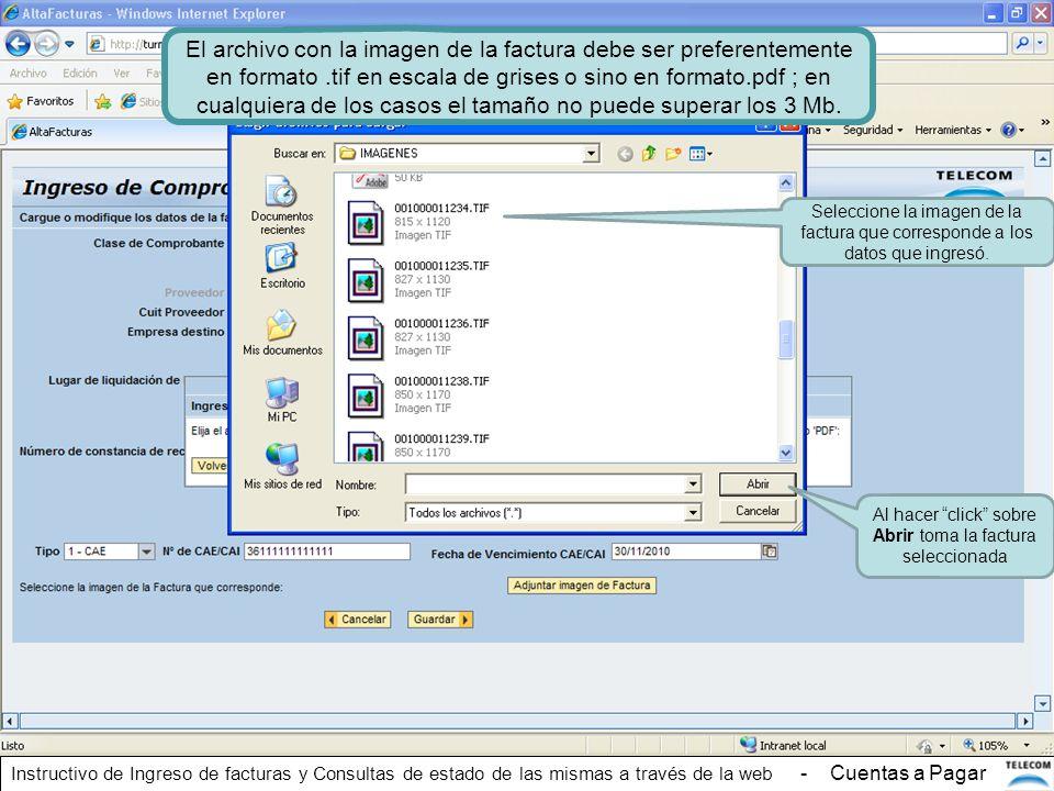 El archivo con la imagen de la factura debe ser preferentemente en formato.tif en escala de grises o sino en formato.pdf ; en cualquiera de los casos
