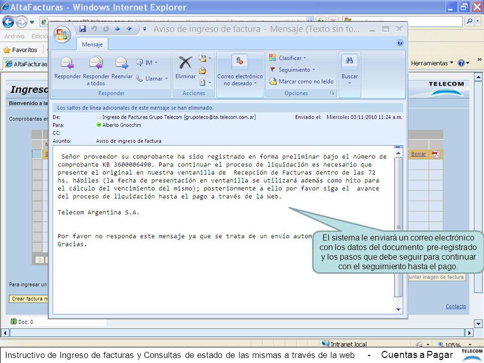 El sistema le enviará un correo electrónico con los datos del documento pre-registrado y los pasos que debe seguir para continuar con el seguimiento h