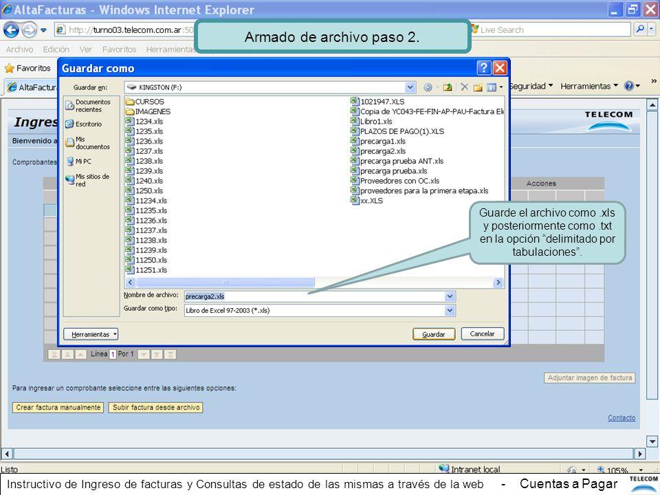 Guarde el archivo como.xls y posteriormente como.txt en la opción delimitado por tabulaciones. Armado de archivo paso 2. Instructivo de Ingreso de fac