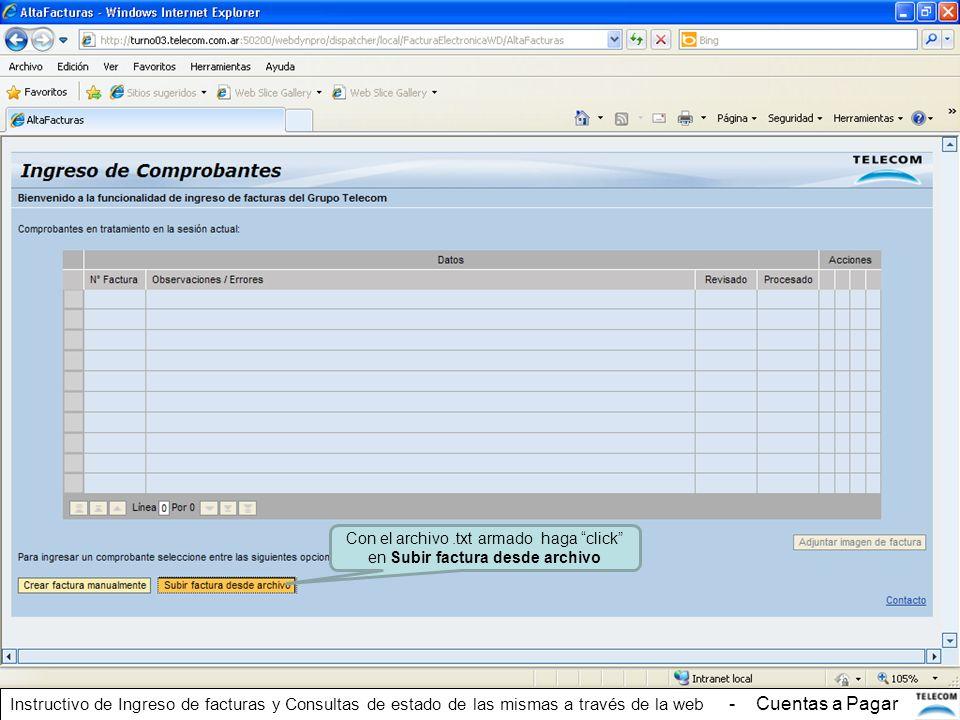 Con el archivo.txt armado haga click en Subir factura desde archivo Instructivo de Ingreso de facturas y Consultas de estado de las mismas a través de