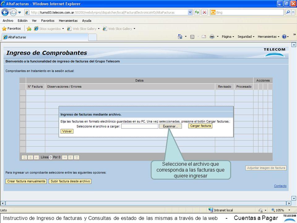 Seleccione el archivo que corresponda a las facturas que quiere ingresar Instructivo de Ingreso de facturas y Consultas de estado de las mismas a trav