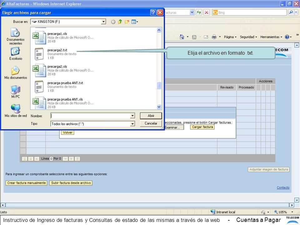 Elija el archivo en formato.txt. Instructivo de Ingreso de facturas y Consultas de estado de las mismas a través de la web - Cuentas a Pagar