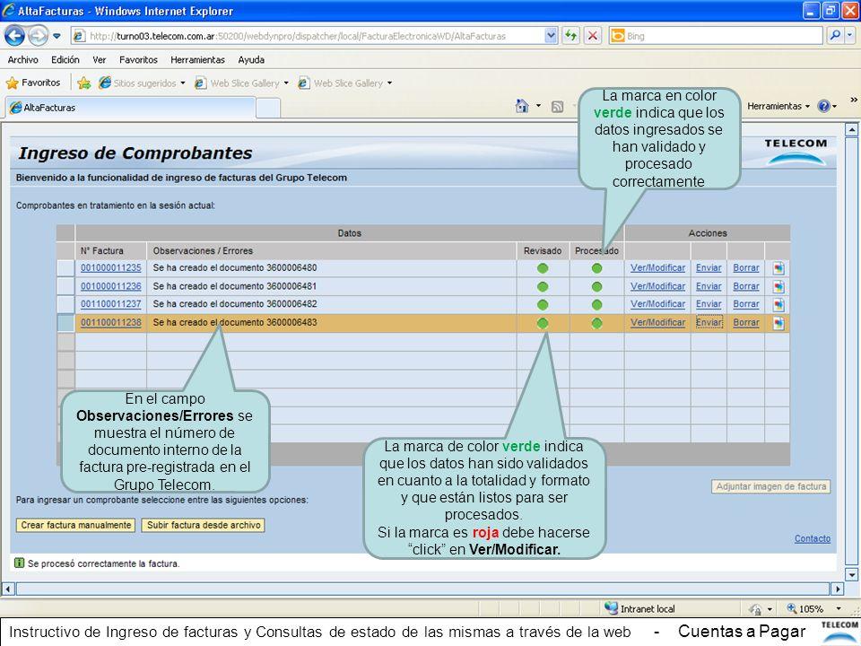 La marca de color verde indica que los datos han sido validados en cuanto a la totalidad y formato y que están listos para ser procesados. Si la marca