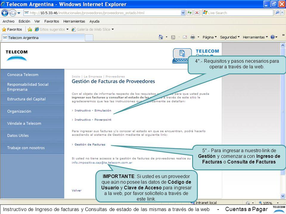 4°.- Requisitos y pasos necesarios para operar a través de la web. 5°.- Para ingresar a nuestro link de Gestión y comenzar a con lngreso de Facturas o