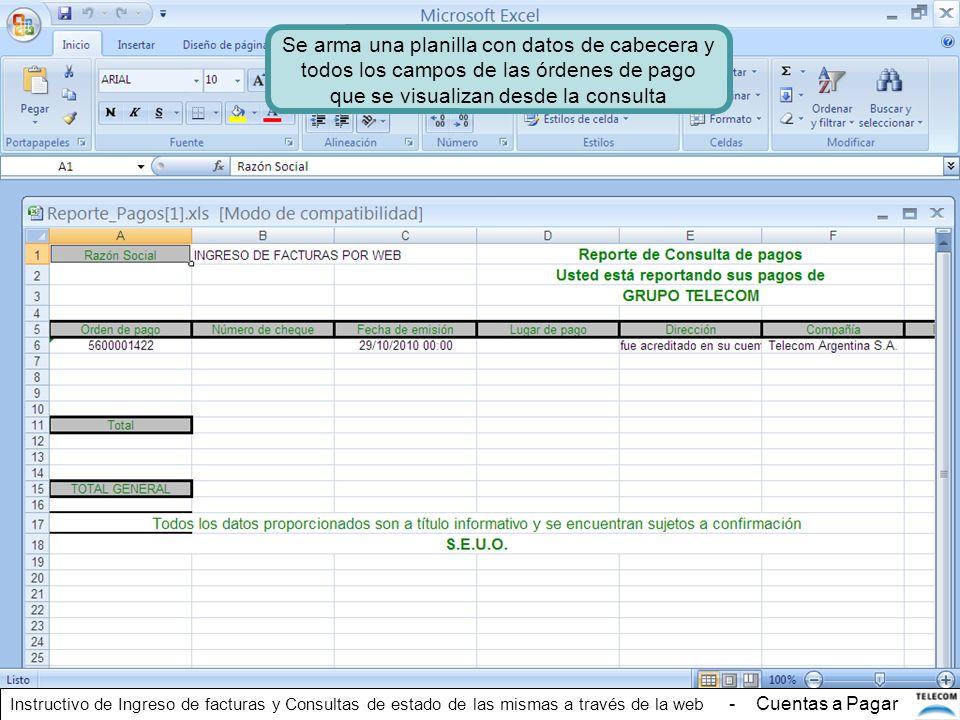 Se arma una planilla con datos de cabecera y todos los campos de las órdenes de pago que se visualizan desde la consulta Instructivo de Ingreso de fac
