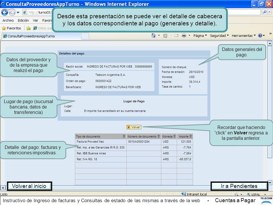 Desde esta presentación se puede ver el detalle de cabecera y los datos correspondiente al pago (generales y detalle). Recordar que haciendo click en