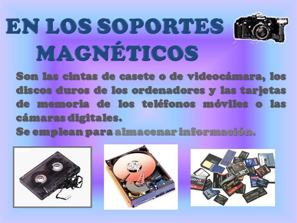 Son las cintas de casete o de videocámara, los discos duros de los ordenadores y las tarjetas de memoria de los teléfonos móviles o las cámaras digita