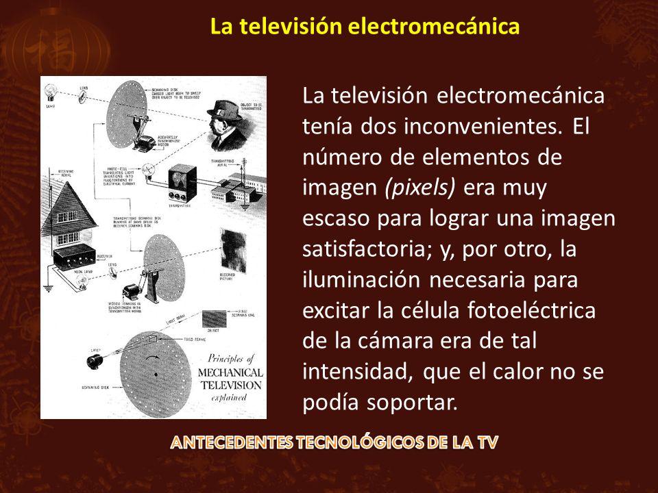 La televisión electromecánica tenía dos inconvenientes. El número de elementos de imagen (pixels) era muy escaso para lograr una imagen satisfactoria;