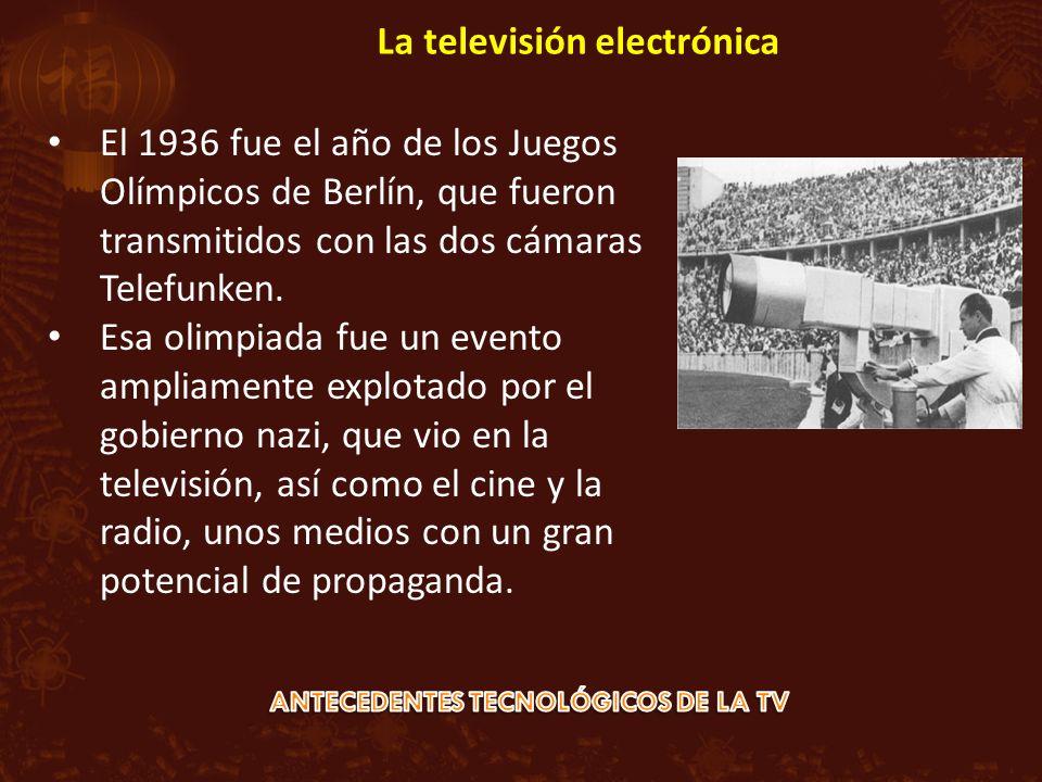 La televisión electrónica El 1936 fue el año de los Juegos Olímpicos de Berlín, que fueron transmitidos con las dos cámaras Telefunken. Esa olimpiada
