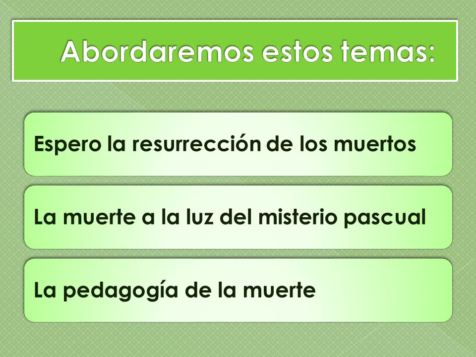 Espero la resurrección de los muertosLa muerte a la luz del misterio pascualLa pedagogía de la muerte