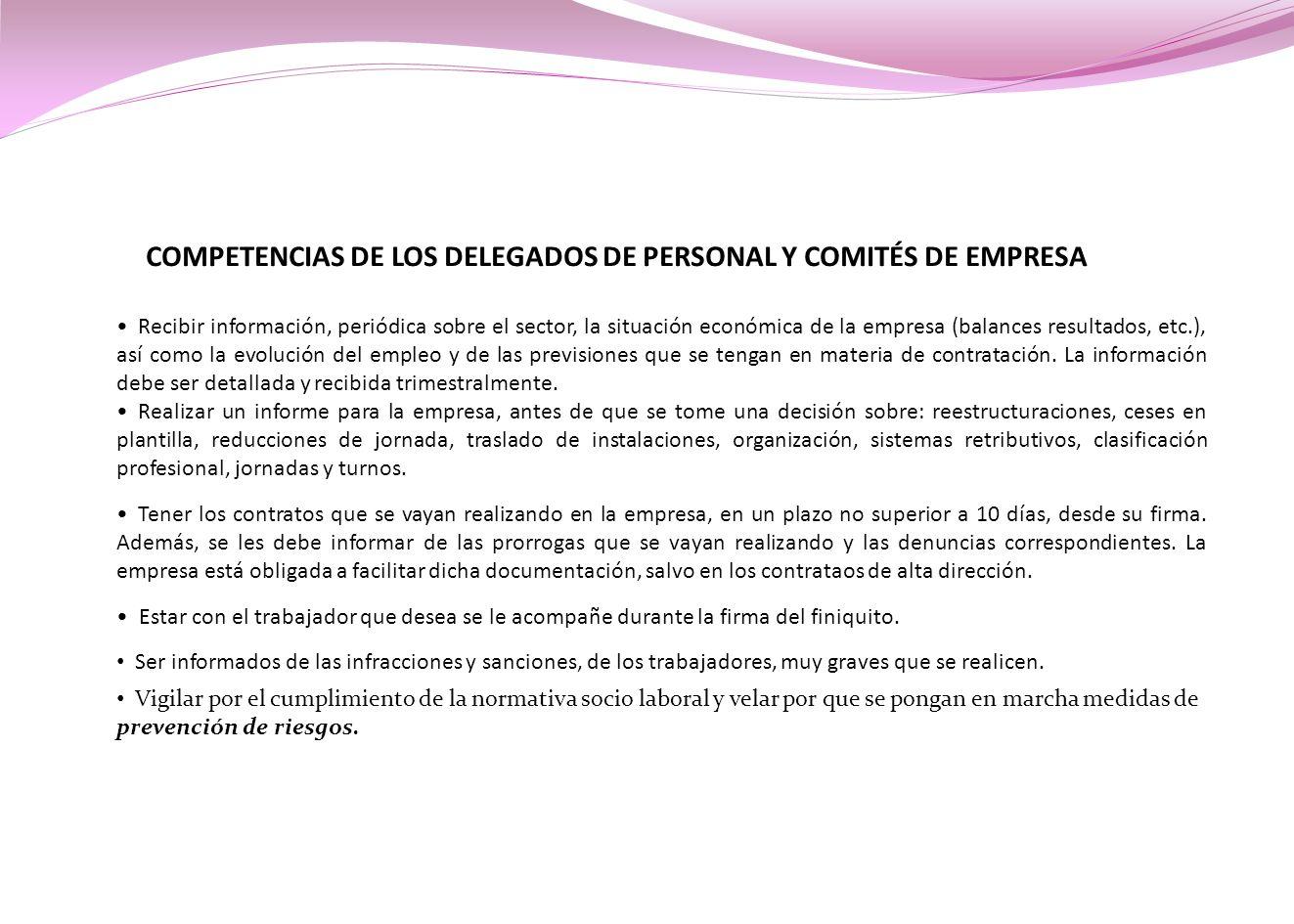 COMPETENCIAS DE LOS DELEGADOS DE PERSONAL Y COMITÉS DE EMPRESA Recibir información, periódica sobre el sector, la situación económica de la empresa (b