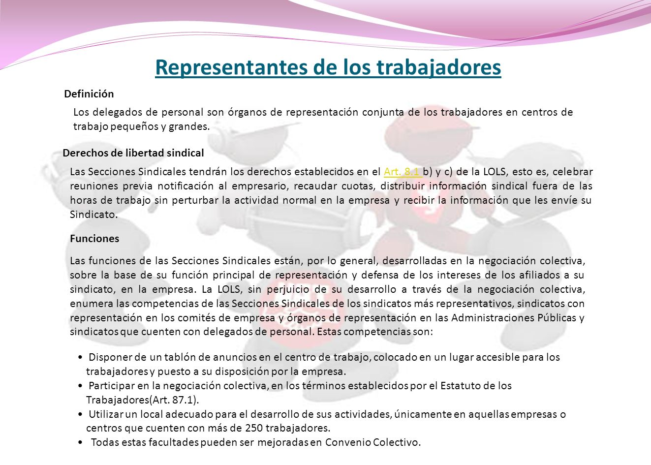 Representantes de los trabajadores Definición Los delegados de personal son órganos de representación conjunta de los trabajadores en centros de traba