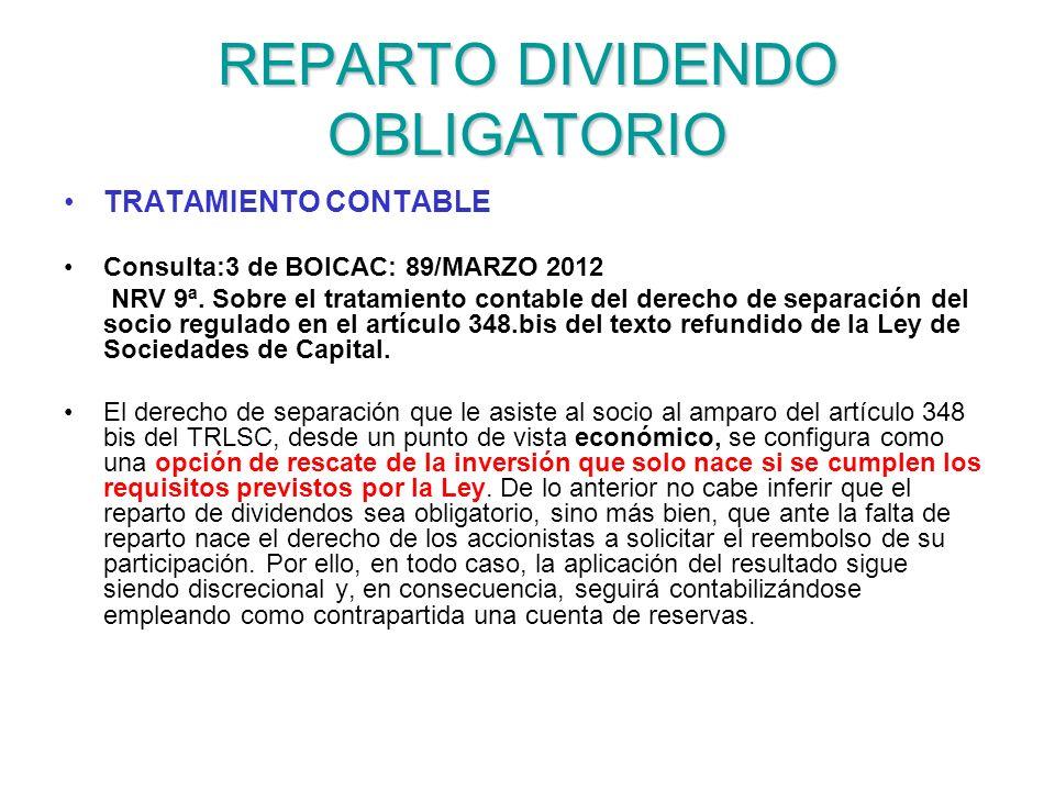 REPARTO DIVIDENDO OBLIGATORIO TRATAMIENTO CONTABLE Consulta:3 de BOICAC: 89/MARZO 2012 NRV 9ª. Sobre el tratamiento contable del derecho de separación