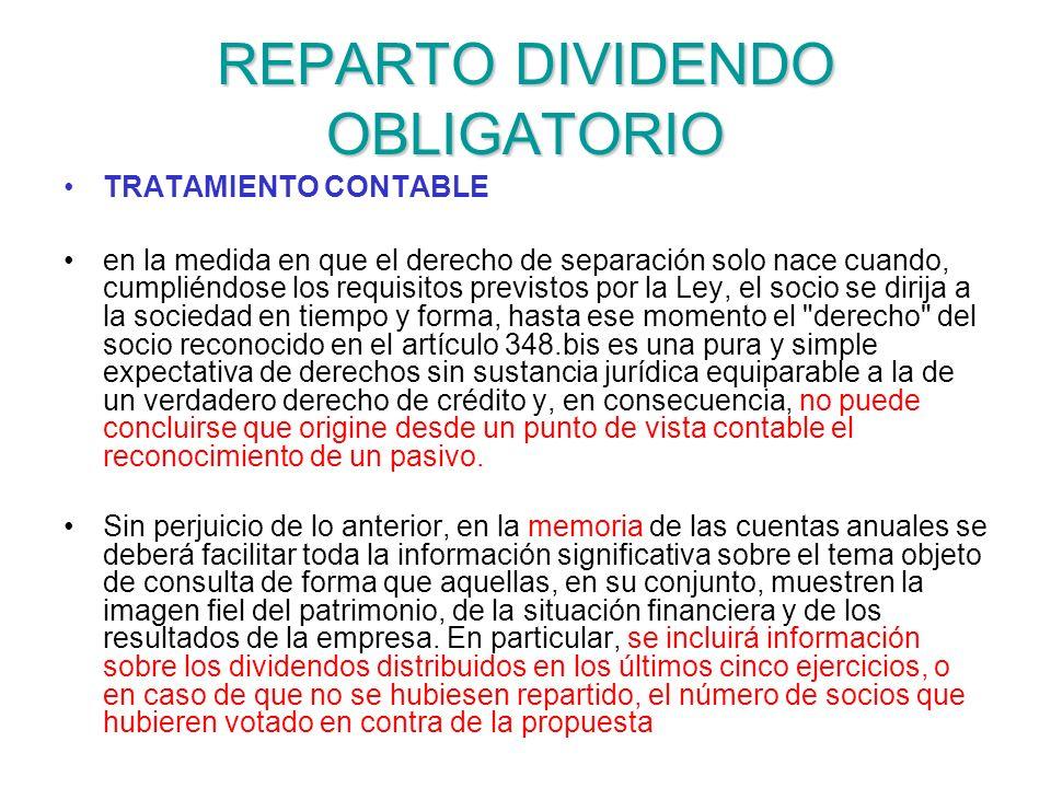 REPARTO DIVIDENDO OBLIGATORIO TRATAMIENTO CONTABLE en la medida en que el derecho de separación solo nace cuando, cumpliéndose los requisitos previsto