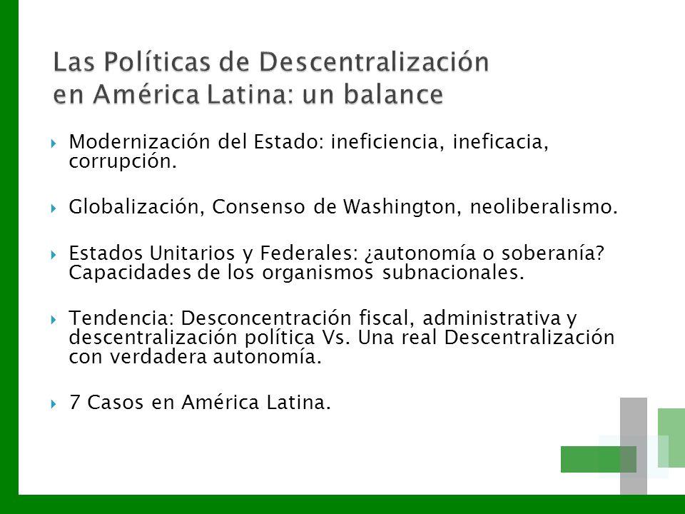 Modernización del Estado: ineficiencia, ineficacia, corrupción. Globalización, Consenso de Washington, neoliberalismo. Estados Unitarios y Federales: