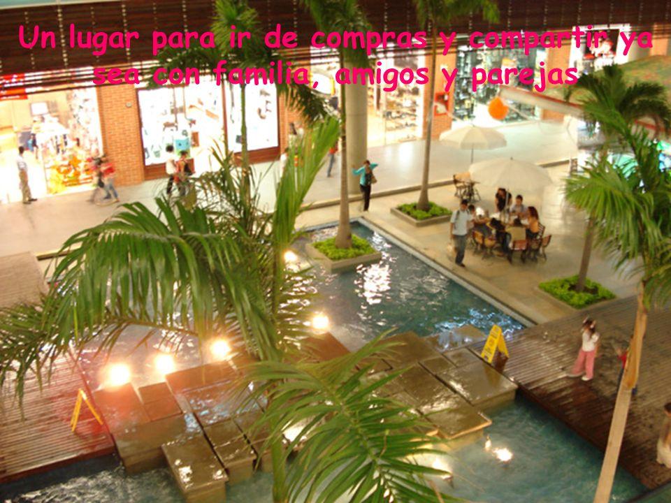 Un lugar para ir de compras y compartir ya sea con familia, amigos y parejas