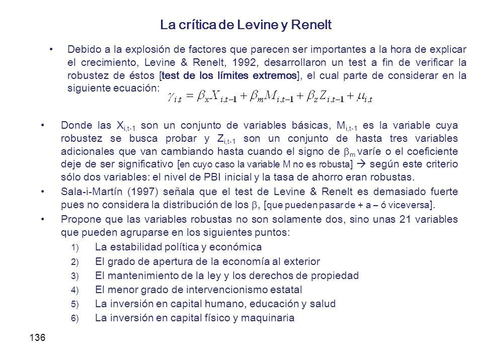 136 La crítica de Levine y Renelt Debido a la explosión de factores que parecen ser importantes a la hora de explicar el crecimiento, Levine & Renelt,
