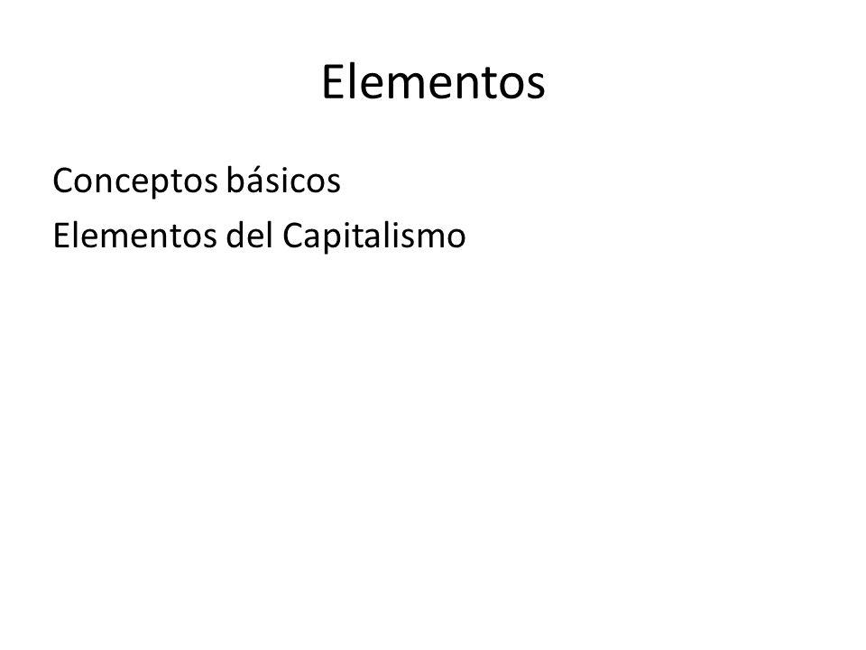 Elementos Conceptos básicos Elementos del Capitalismo