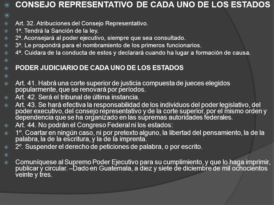 CONSEJO REPRESENTATIVO DE CADA UNO DE LOS ESTADOS Art. 32. Atribuciones del Consejo Representativo. 1ª. Tendrá la Sanción de la ley. 2ª. Aconsejará al