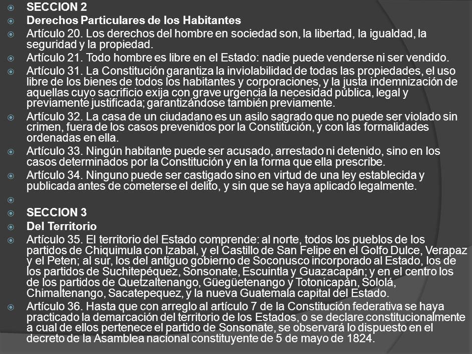 SECCION 2 Derechos Particulares de los Habitantes Artículo 20. Los derechos del hombre en sociedad son, la libertad, la igualdad, la seguridad y la pr