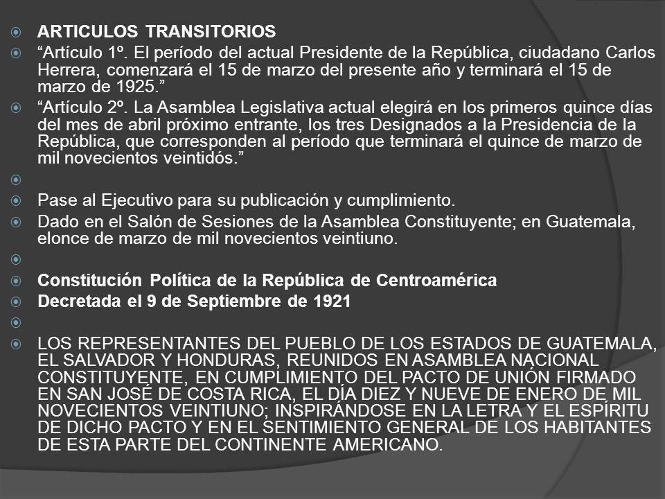 ARTICULOS TRANSITORIOS Artículo 1º. El período del actual Presidente de la República, ciudadano Carlos Herrera, comenzará el 15 de marzo del presente