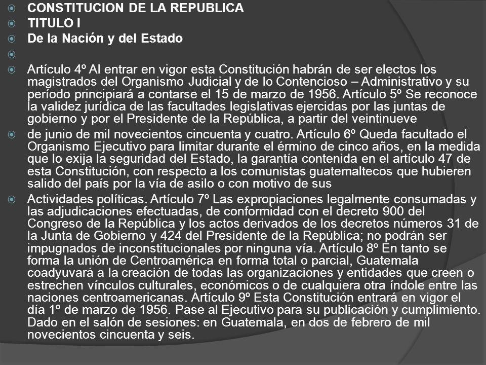 CONSTITUCION DE LA REPUBLICA TITULO I De la Nación y del Estado Artículo 4º Al entrar en vigor esta Constitución habrán de ser electos los magistrados