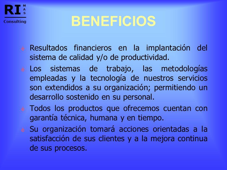 BENEFICIOS è è Resultados financieros en la implantación del sistema de calidad y/o de productividad.