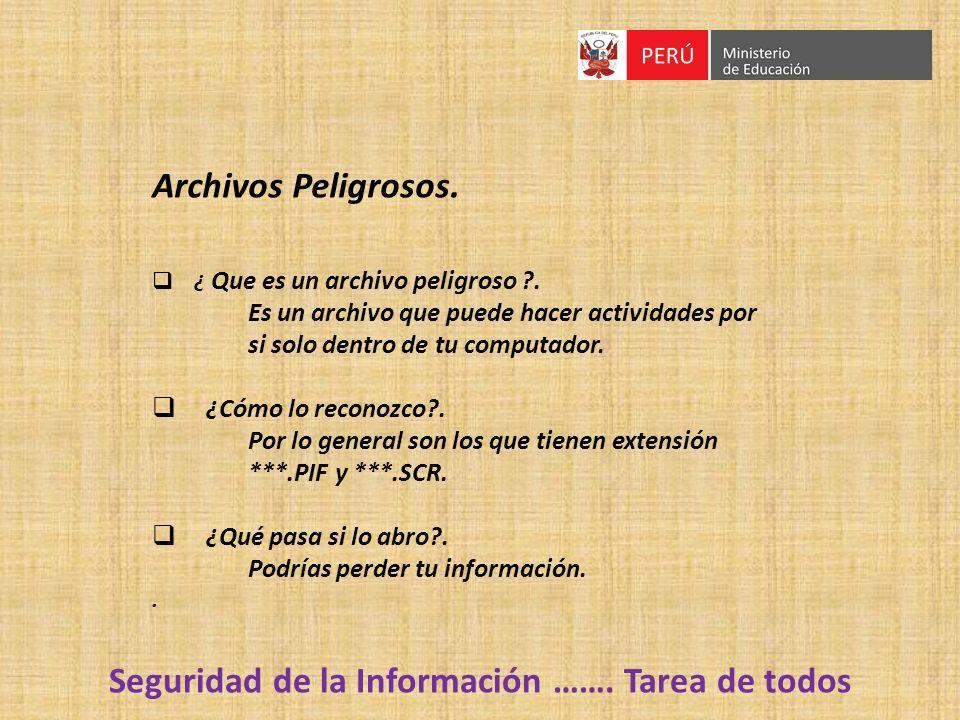 Archivos Peligrosos. ¿ Que es un archivo peligroso ?. Es un archivo que puede hacer actividades por si solo dentro de tu computador. ¿Cómo lo reconozc