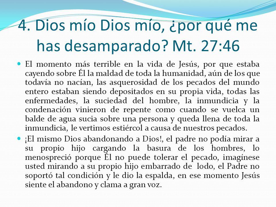 3. Mujer, he ahí a tu hijo. He ahí tu madre Sn. Jn. 19:26-27 La responsabilidad de Jesús de no dejarla sola, sino de buscar quién se hiciera cargo de